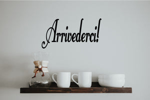 ARRIVEDERCI ITALIAN WORD DECAL GOODBYE