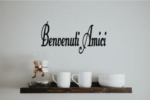 BENVENUTI AMICI ITALIAN WORD DECAL