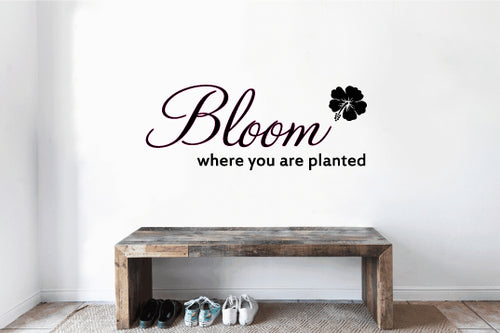 BLOOM WHERE YOU ARE PLANTED WALL STICKER