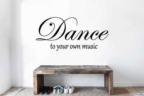 DANCE TO YOUR OWN MUSIC WALL STICKER
