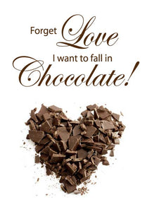 FORGET LOVE I WANT TO FALL IN CHOCOLATE WALL STICKER