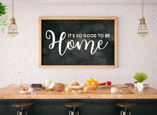 IT'S SO GOOD TO BE HOME WALL STICKER