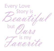 Load image into Gallery viewer, LAVENDER EVERY LOVE STORY IS BEAUTIFUL WALL DECAL
