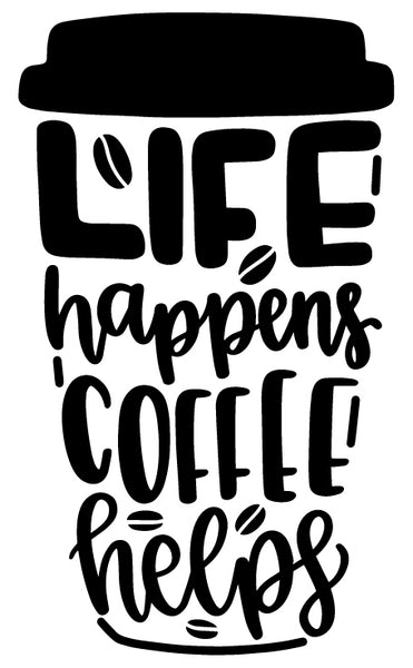 LIFE HAPPENS COFFEE HELPS FUNNY KITCHEN WALL STICKER