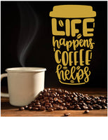 LIFE HAPPENS COFFEE HELPS FUNNY KITCHEN WALL DECAL