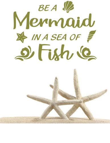 BE A MERMAID IN A SEA OF FISH WALL DECAL