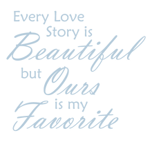 Load image into Gallery viewer, POWDER BLUE EVERY LOVE STORY IS BEAUTIFUL WALL DECAL
