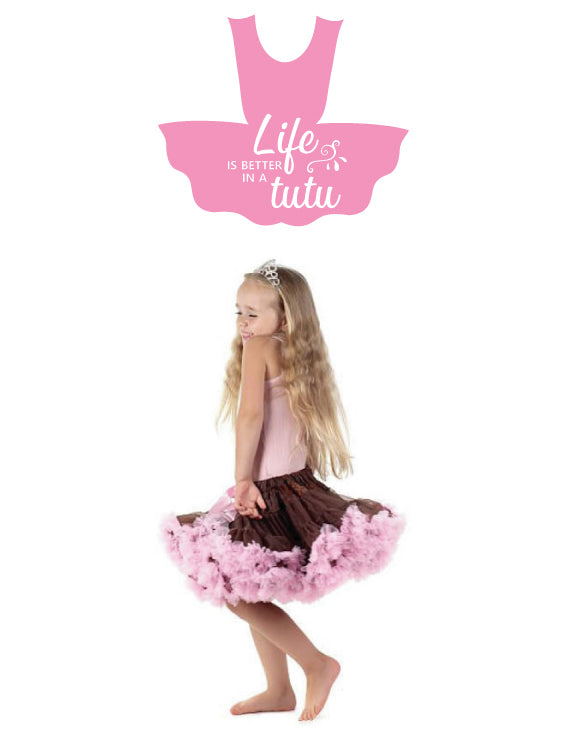 LIFE IS BETTER IN A TUTU WALL DECAL