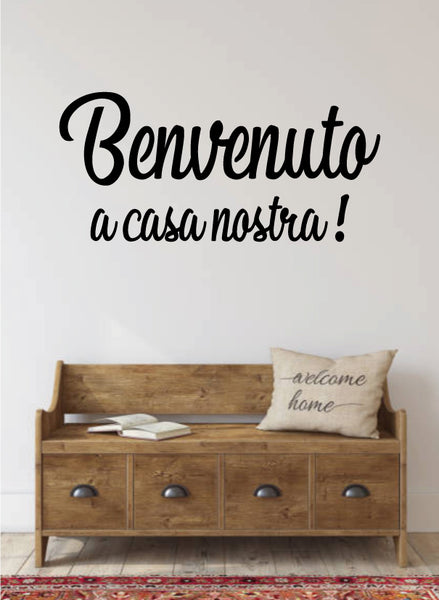 BENVENUTI A CASA NOSTRA WELCOME TO OUR HOME ITALIAN WALL DECAL