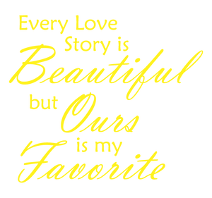 YELLOW EVERY LOVE STORY IS BEAUTIFUL WALL DECAL
