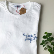 Load image into Gallery viewer, Imperfectly perfect T-shirt