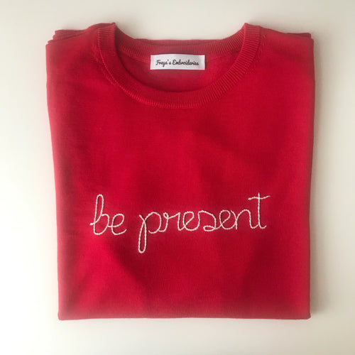 Be present Sweater