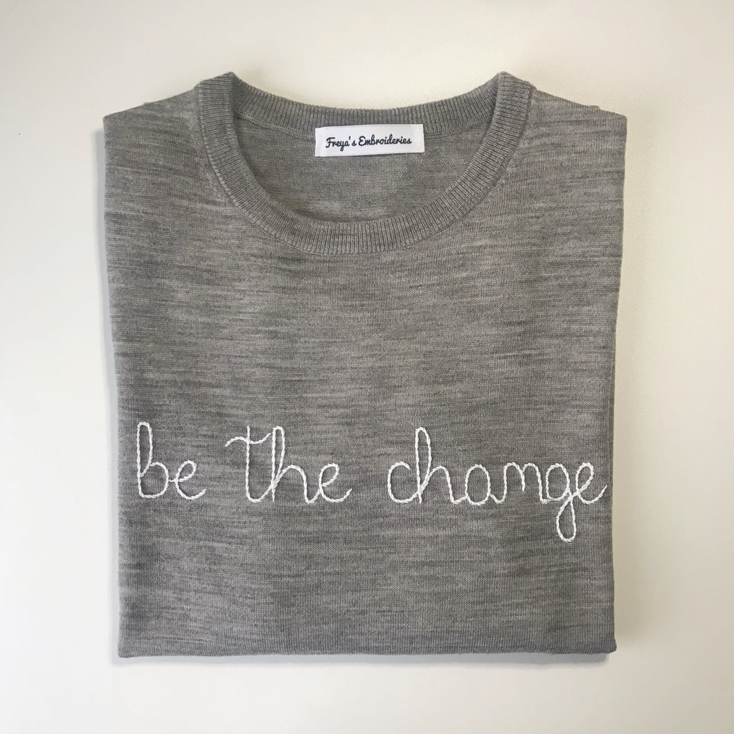 Be the change Sweater