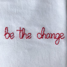 Load image into Gallery viewer, Be the change T-shirt