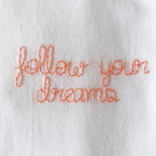 Load image into Gallery viewer, Follow your dreams T-shirt