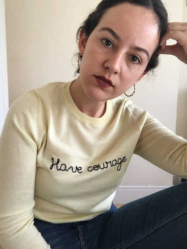 Have courage Sweater