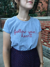 Load image into Gallery viewer, Follow your heart T-shirt