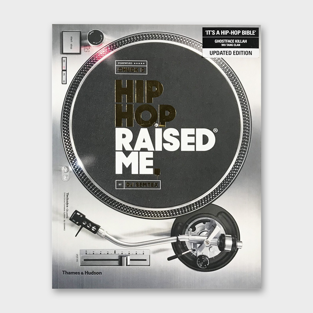 Hip Hop Raised Me by DJ Semtex Book