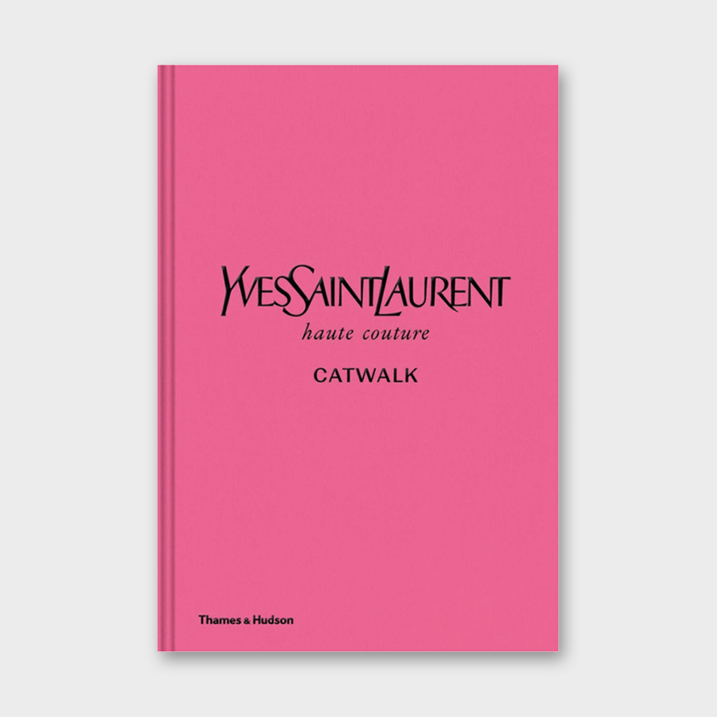 Yves Saint Laurent Catwalk the Complete Haute Couture Collections Book