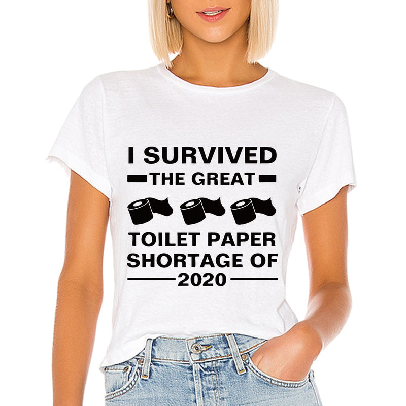 I Survived The Great Toilet Paper Shortage Of 2020 T shirt Women Versatile T-shirts Harajuku Top Spring Summer ropa mujer Tshirt - FRANCIIS