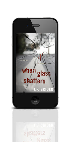 When Glass Shatters J.P. Grider eBook