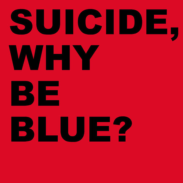 Suicide - Why Be Blue? - 2CD