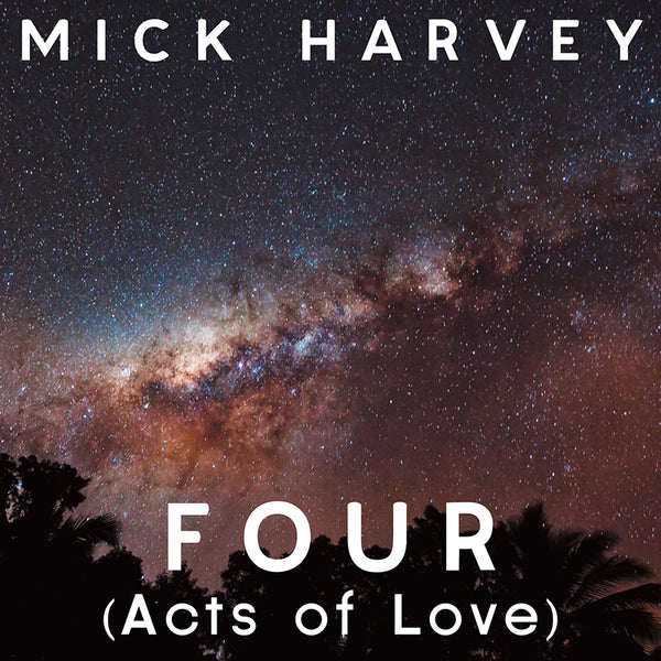 Mick Harvey - Four (Acts Of Love) - Vinyl (Signed)