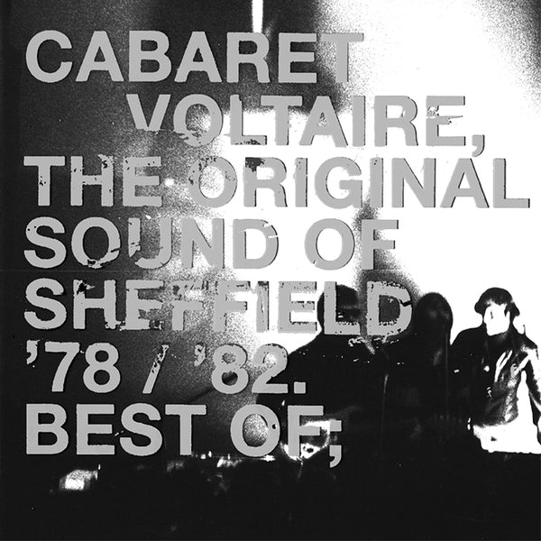 Cabaret Voltaire - The Original Sound Of Sheffield 78/82. Best Of - CD