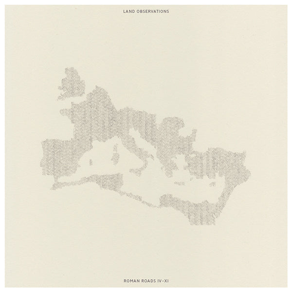 Land Observations - Roman Roads IV - XI - Vinyl
