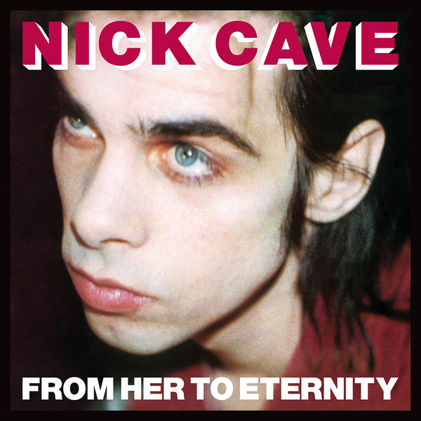 Nick Cave & The Bad Seeds - From Her To Eternity - CD + DVD
