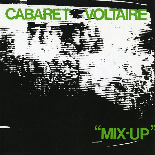 Cabaret Voltaire - Mix Up - CD