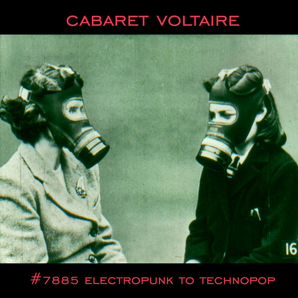 Cabaret Voltaire - #7885 (Electropunk to Technopop 1978-1985) - CD
