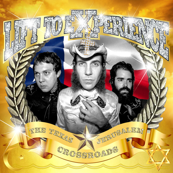 Lift To Experience - The Texas-Jerusalem Crossroads - Vinyl