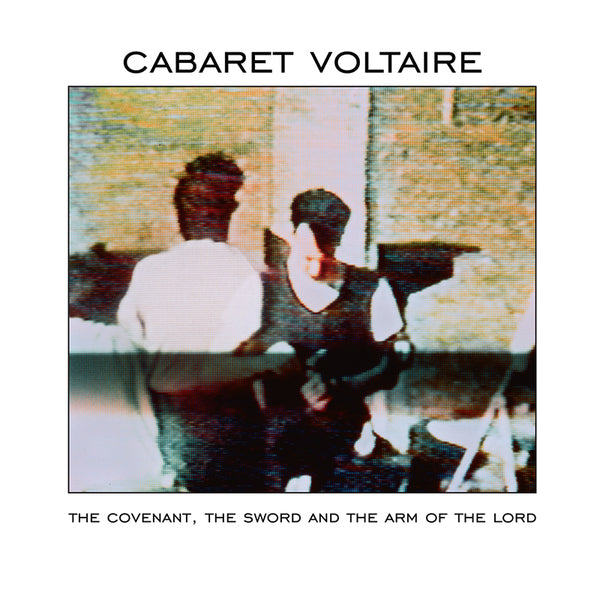 Cabaret Voltaire - The Covenant, The Sword And The Arm Of The Lord - CD