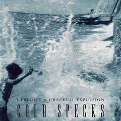 Cold Specks - I Predict A Graceful Expulsion - LP (Signed)