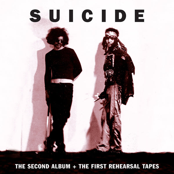 Suicide - The Second Album + The First Rehearsal Tapes - 2CD