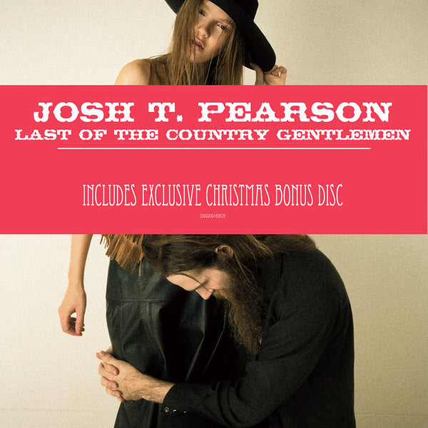 Josh T. Pearson - Last Of The Country Gentlemen - 2CD - Christmas edition