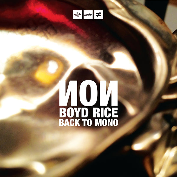 Non / Boyd Rice - Back To Mono - CD