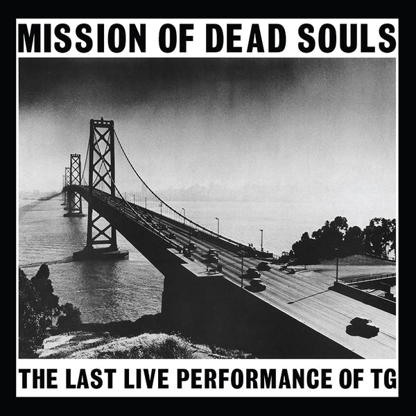 Throbbing Gristle - Mission Of Dead Souls - Limited White Vinyl