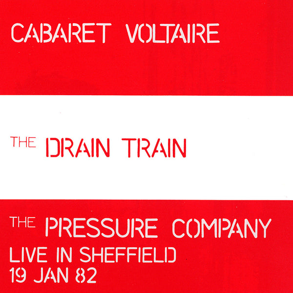 Cabaret Voltaire - The Drain Train  / The Pressure Company - CD