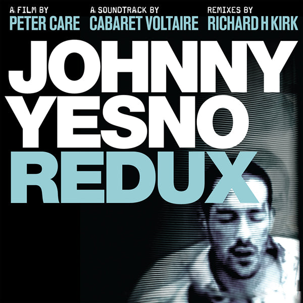 Cabaret Voltaire - Johnny Yes No Redux - 2DVD + 2CD