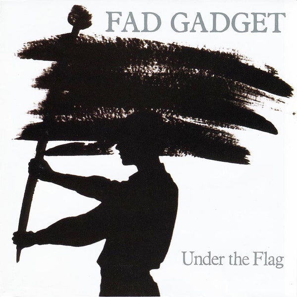 Fad Gadget - Under the Flag - CD