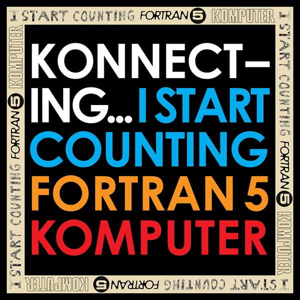 I Start Counting / Fortran 5 / Komputer - Konnecting - CD