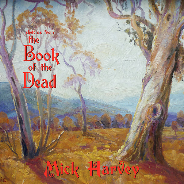 Mick Harvey - Sketches From The Book Of The Dead - CD