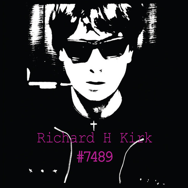 Richard H. Kirk - #7489 (Collected Works 1974 - 1989) - CD Box Set