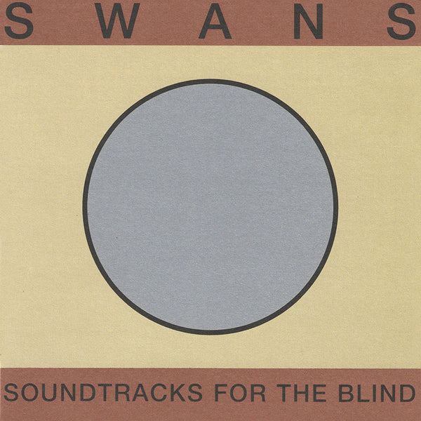 Swans - Soundtracks For The Blind - 3CD