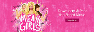 Buy, Download & Print Mean Girls Sheet Music