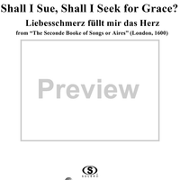 "Shall I Sue, Shall I Seek for Grace? From ""The Seconde Booke of Songs or Ayres"""