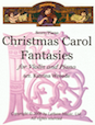 Christmas Carol Fantasies for Violin and Piano