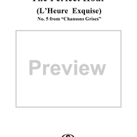 Chansons Grises, no.5: The Perfect Hour (L'Heure Exquise)